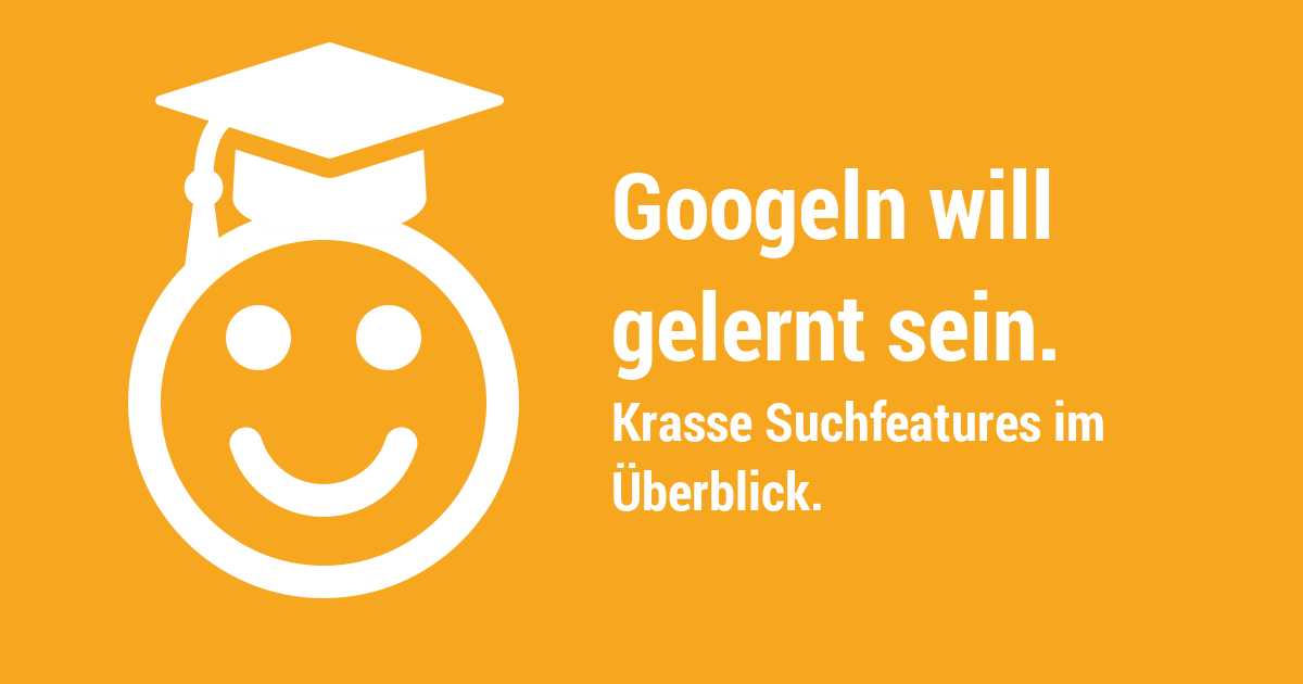 Google Suchfunktionen im Überblick