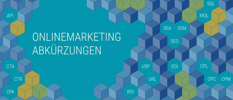 Abkürzungen aus dem Online Marketing. Abkürzungen und Begriffserklärung